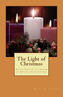 The Light of Christmas: Reflections on the Season of Advent and Christmas