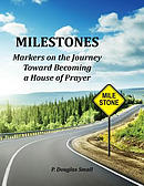 Milestones: Markers on the Journey Toward Becoming a House of Prayer