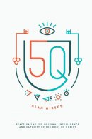 5Q: Reactivating the Original Intelligence and Capacity of the Body of Christ