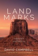 Landmarks: A Comprehensive Look at the Foundations of Faith