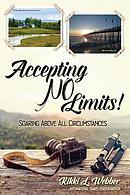 Accepting No Limits: Soaring Above All Circumstances