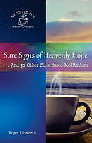 Sure Signs of Heavenly Hope: . . .And 30 Other Bible-Based Meditations