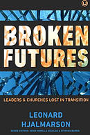 Broken Futures: Leaders and Churches Lost in Transition