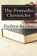 The Proverbs Chronicles: Aligning Your Character with the Book of Wisdom