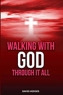 Walking with God Through It All