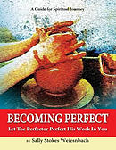 Becoming Perfect: Let the Perfector Perfect His Work in You