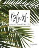 Bless: A Journey Through Psalm 103