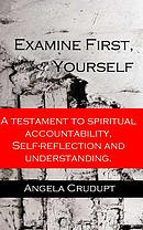 Examine First, Yourself: A Testament to Spiritual Accountability, Self-Reflection and Understanding