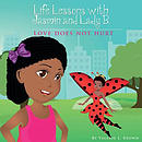 Life Lessons with Jasmin and Lady B.: Love Does Not Hurt