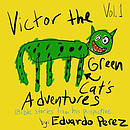 Victor the Green Cat's Adventures - Biblical Stories Vol. 1: Bible Stories from His Perspective