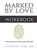 Marked by Love Workbook: Practical Help to Unveil the Substance of Your True Identity