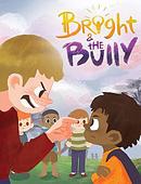 Bright & the Bully