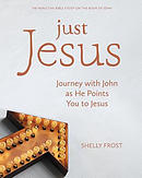 Just Jesus: Journey with John as He Points You to Jesus