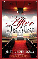After the Alter: Living the Bible Out Loud