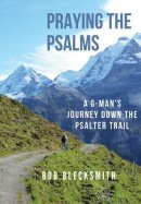 Praying the Psalms: A G-Man's Journey Down the Psalter Trail