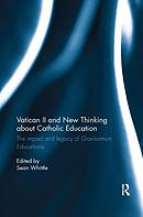 Vatican II and New Thinking about Catholic Education: The Impact and Legacy of Gravissimum Educationis