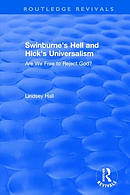 Swinburne's Hell and Hick's Universalism: Are We Free to Reject God?