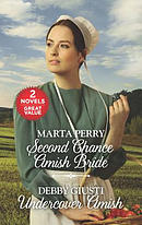 Second Chance Amish Bride and Undercover Amish: An Anthology