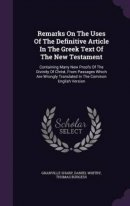Remarks on the Uses of the Definitive Article in the Greek Text of the New Testament