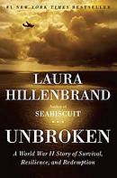 Unbroken : A World War II Story Of Survival Resilience And Redemption