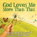 God Loves Me More Than That