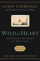 Wild At Heart (Revised & Updated)