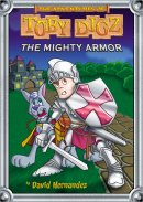 The Mighty Armor: the Adventures of Toby Digz 2