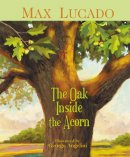The Oak Inside The Acorn Jacketed Hardback Book