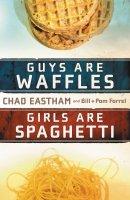 Guys Are Like Waffles Girls Are Like Spaghetti
