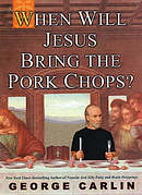 When Will Jesus Bring the Pork Chops?