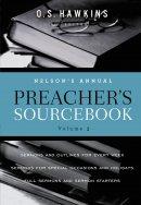 Nelsons Annual Preachers Sourcebook Volu