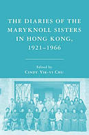 Diaries of the Maryknoll Sisters in Hong Kong, 1921-1966