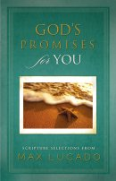 God's Promises for You: Scripture Selections from Max Lucado