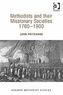 Methodists and Their Missionary Societies 1760-1900