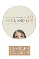 Tough Questions About God Faith And Life