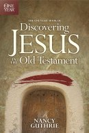 One Year Book Of Discovering Jesus In Th