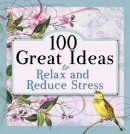 100 Great Ideas To Relax And Reduce S
