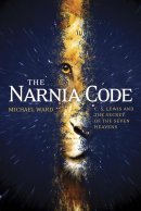 Narnia Code : C S Lewis And The Secret Of The Seven Heavens