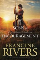 Sons Of Encouragement: Revised Edition