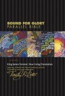 Bound for Glory Parallel Bible-PR-KJV/NLT