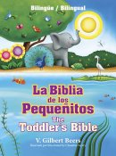 La Biblia de los pequeñitos / The Toddler's Bible
