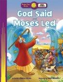 God Said and Moses Led