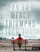 James: Mercy Triumphs, Leader Guide