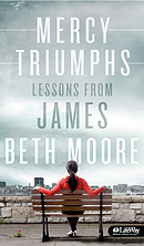 Mercy Triumphs: Lessons From James