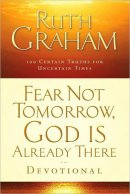 Fear Not Tomorrow God Is Already There Devotional