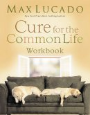 Cure For The Common Life Workbook Pb