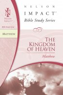 Matthew: The Kingdom of Heaven: Impact Bible Study Guide Series