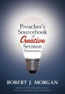 Preacher's Sourcebook of Creative Sermon Illustration