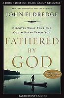 Fathered By God Participant's Guide Paperback Book