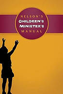 Nelsons Childrens Ministers Manual